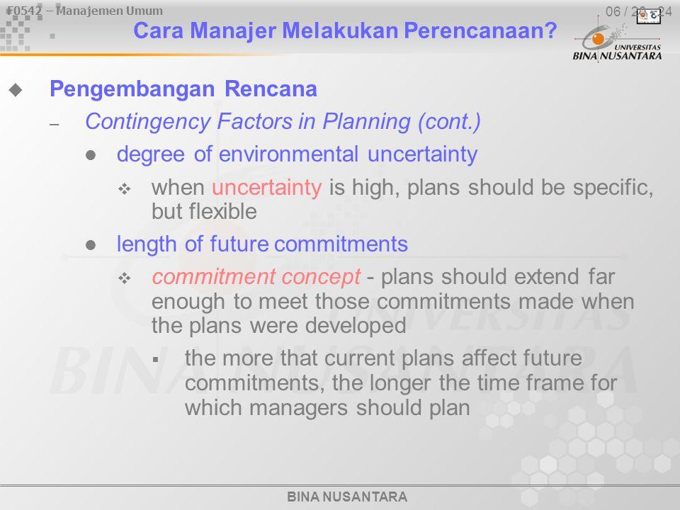 BINA NUSANTARA F0542 – Manajemen Umum 06 / 20 - 24 Cara Manajer Melakukan Perencanaan.
