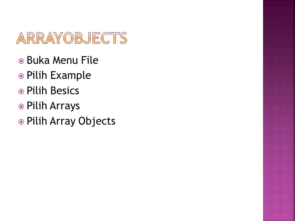  Buka Menu File  Pilih Example  Pilih Besics  Pilih Arrays  Pilih Array Objects