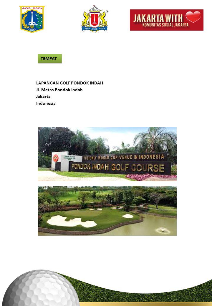 TEMPAT LAPANGAN GOLF PONDOK INDAH Jl. Metro Pondok Indah Jakarta Indonesia