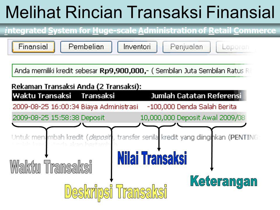 i ntegrated System for Huge-scale Administration of Retail Commerce Mengecek Jumlah Kredit (Saldo) Informasi yang sama dapat dilihat di menu Finansial