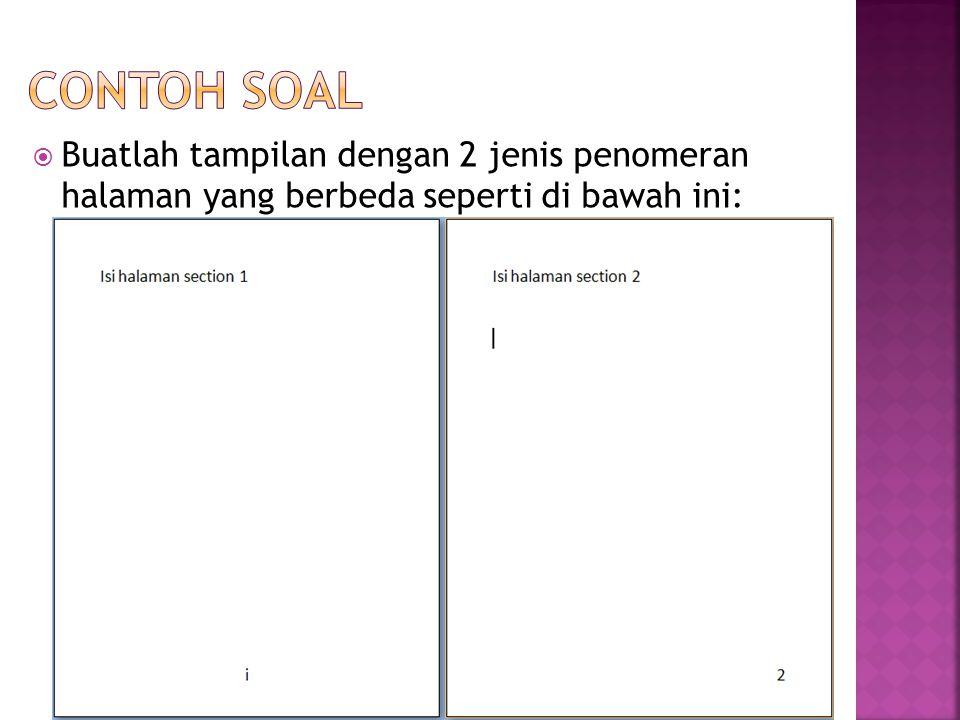  Buatlah tampilan dengan 2 jenis penomeran halaman yang berbeda seperti di bawah ini: