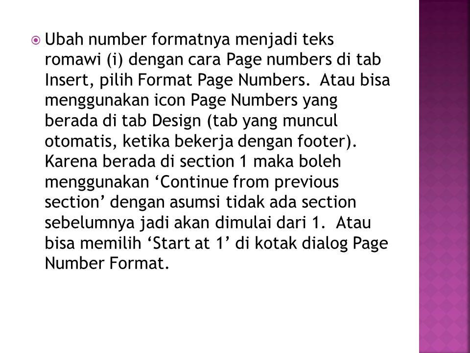  Ubah number formatnya menjadi teks romawi (i) dengan cara Page numbers di tab Insert, pilih Format Page Numbers.