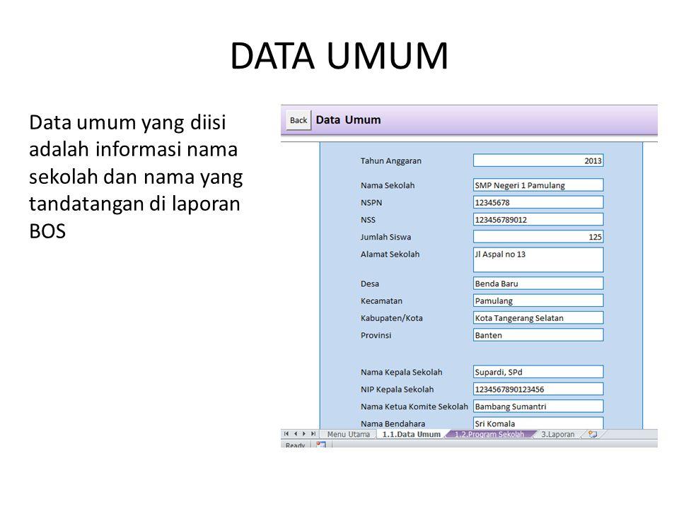 DATA UMUM Data umum yang diisi adalah informasi nama sekolah dan nama yang tandatangan di laporan BOS