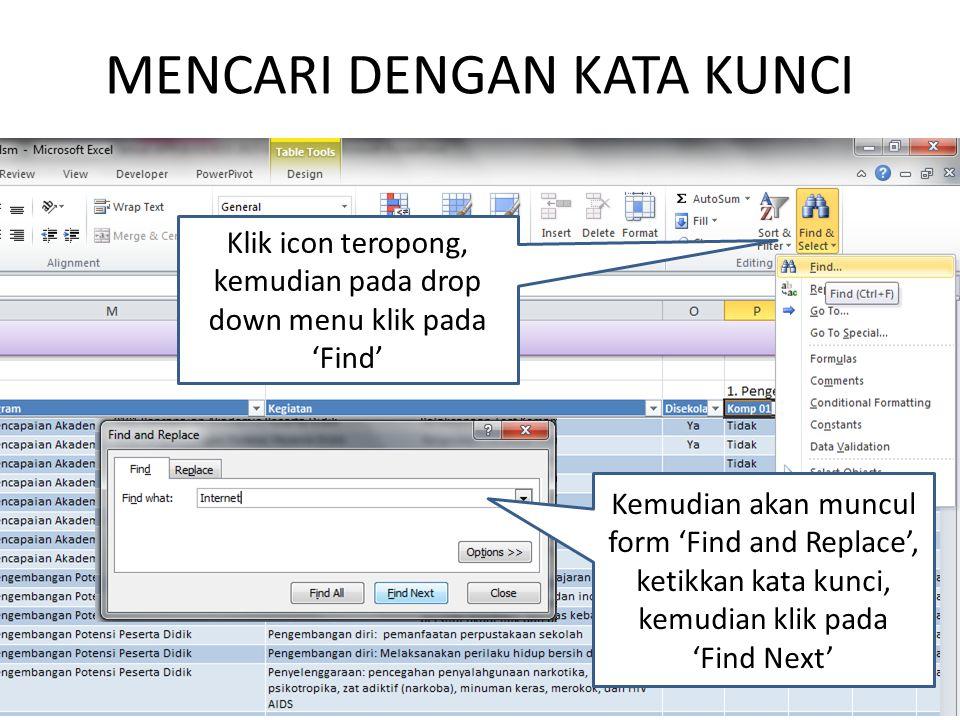 MENCARI DENGAN KATA KUNCI Klik icon teropong, kemudian pada drop down menu klik pada 'Find' Kemudian akan muncul form 'Find and Replace', ketikkan kat