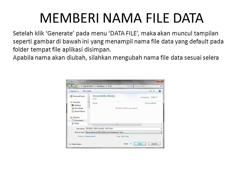 MEMBERI NAMA FILE DATA Setelah klik 'Generate' pada menu 'DATA FILE', maka akan muncul tampilan seperti gambar di bawah ini yang menampil nama file da