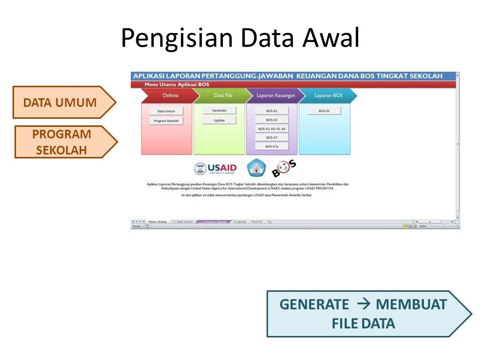 Pengisian Data Awal DATA UMUM PROGRAM SEKOLAH GENERATE  MEMBUAT FILE DATA