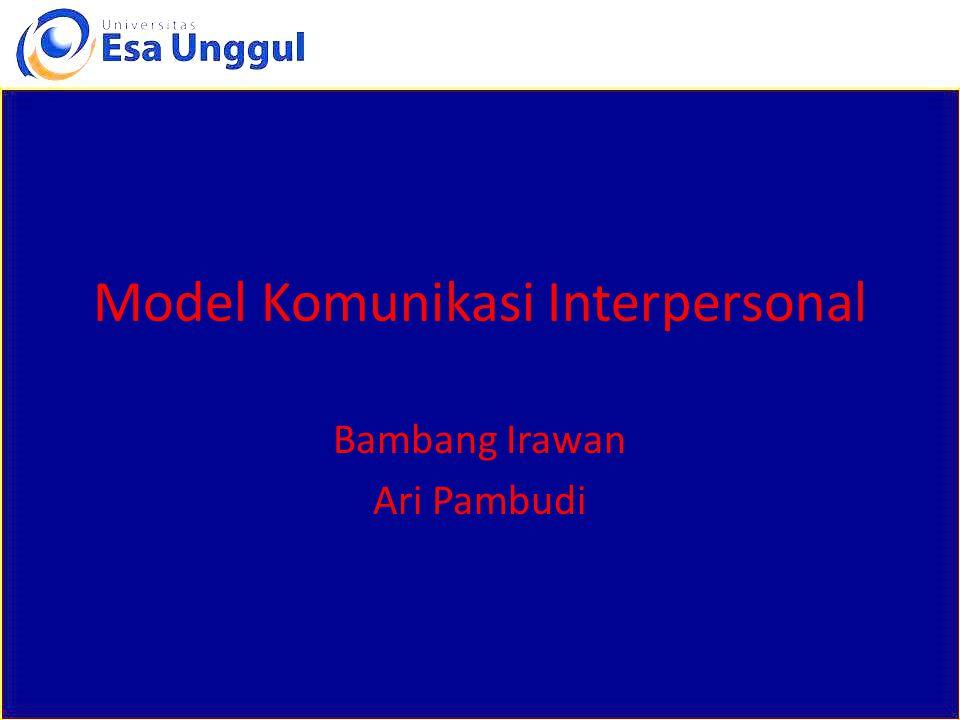 Model Komunikasi Interpersonal Bambang Irawan Ari Pambudi