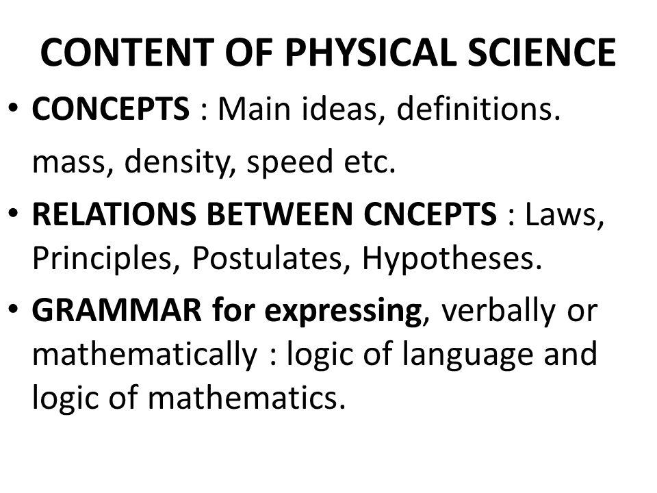 CONSTANCIES IN CHANGE Sain/Fisika selalu berkembang, selalu berubah, tidak pernah berhenti dari ide/pertanyaan dan penemuan fakta, membangun hubungan antara fakta-fakta yang merupakan hukum-hukum yang mengatur keberadaan dan perjalanan alam (world) ini.