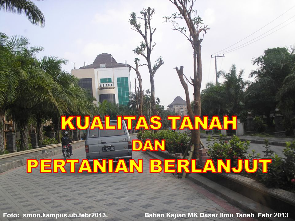 Foto: smno.kampus.ub.febr2013. Bahan Kajian MK Dasar Ilmu Tanah Febr 2013