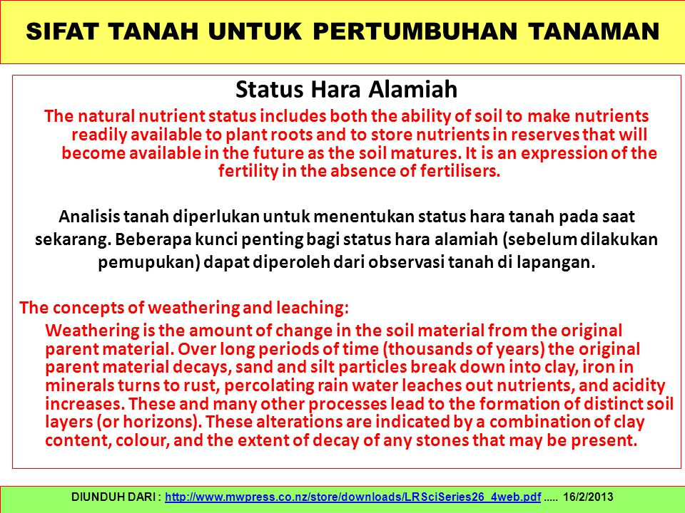 SIFAT TANAH UNTUK PERTUMBUHAN TANAMAN Status Hara Alamiah The natural nutrient status includes both the ability of soil to make nutrients readily avai