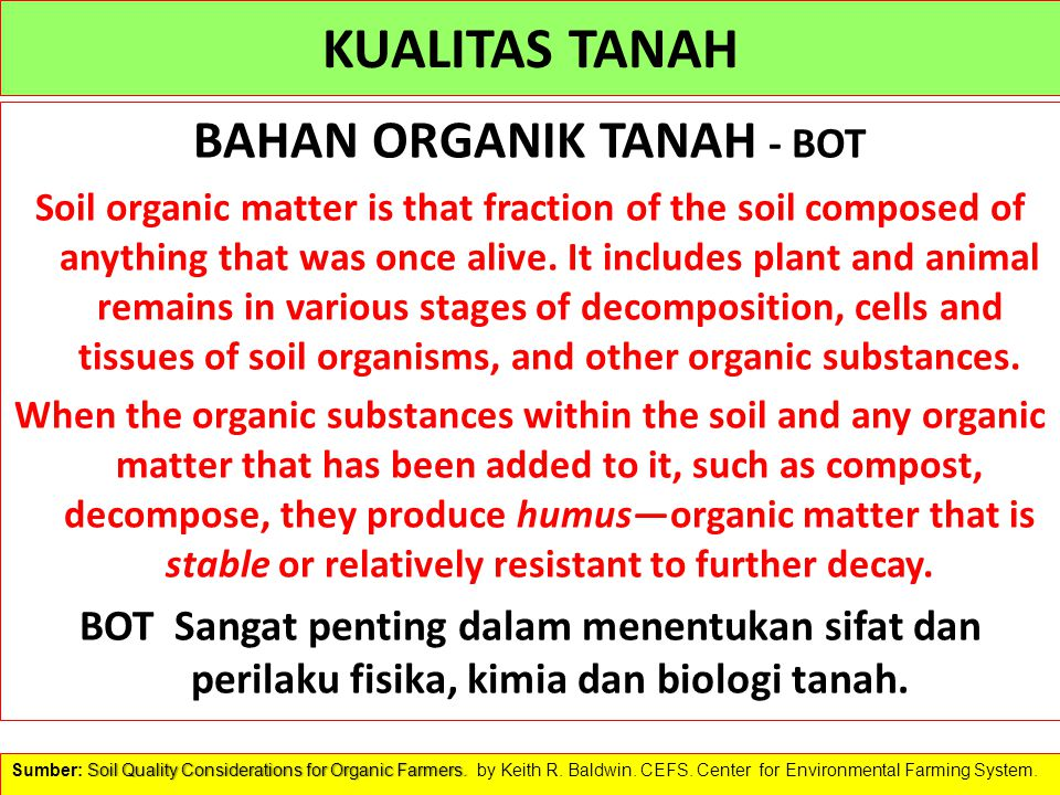 FUNGSI BAHAN ORGANIK DALAM TANAH Organic matter contributes to plant growth through its effect on the physical, chemical, and biological properties of the soil.