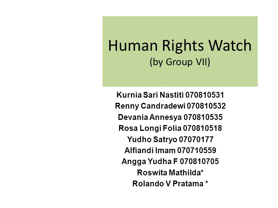 Human Rights Profile A Non-Governmental Organization Headquarter: New York City, US Offices in 13 countries Norma kerja HRW berdasarkan: Universal Declaration of Human Rights Anggaran tahunan ±$42jt