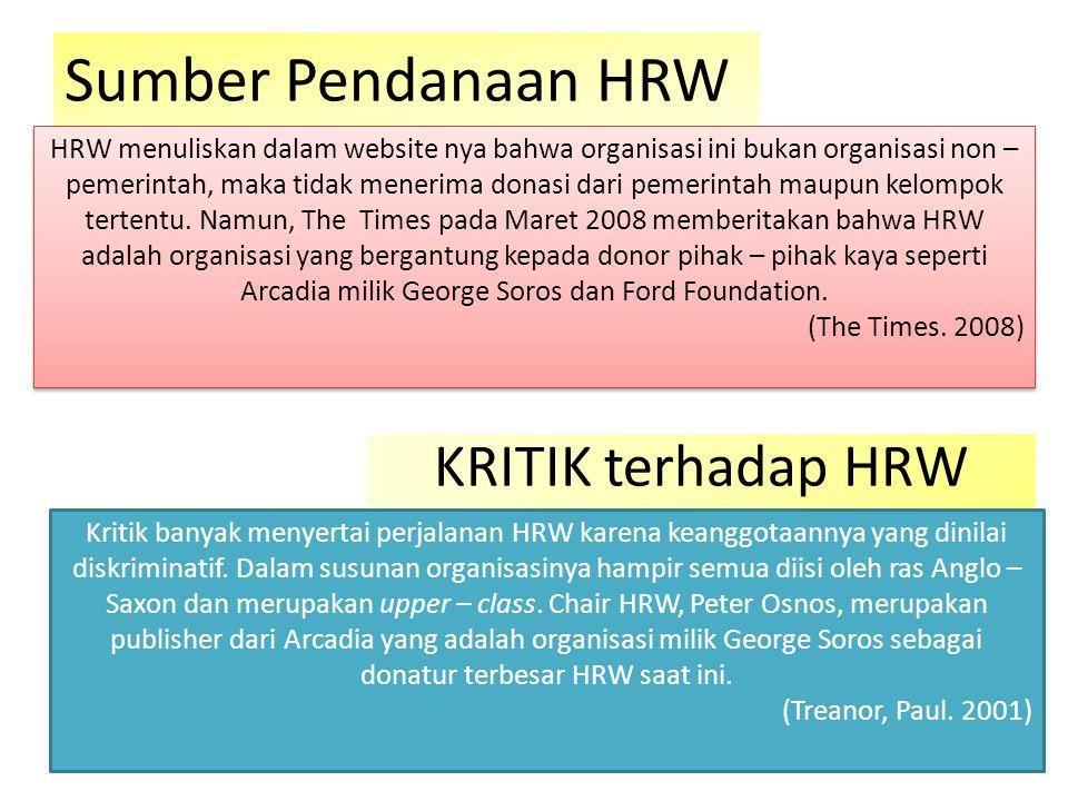 Sumber Pendanaan HRW HRW menuliskan dalam website nya bahwa organisasi ini bukan organisasi non – pemerintah, maka tidak menerima donasi dari pemerint