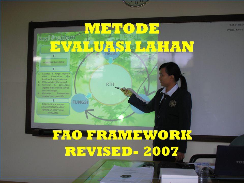 METODE EVALUASI LAHAN FAO-REVISI Aktivitas –aktivitas: Pendugaan dampak lingkungan dan Pendugaan risiko lingkungan.
