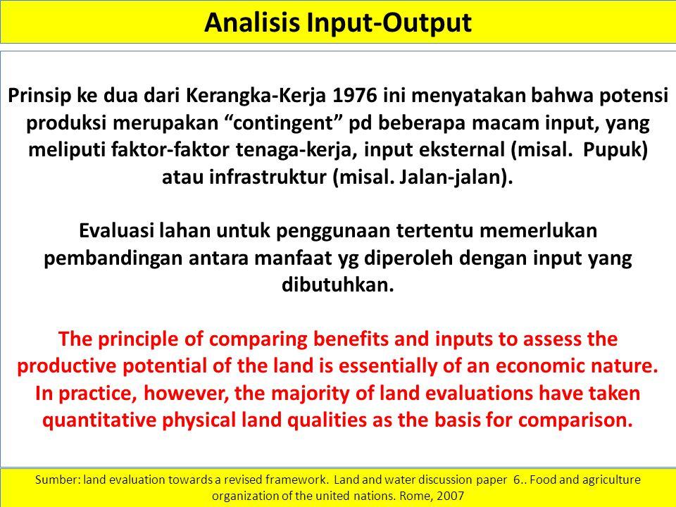"""Analisis Input-Output Prinsip ke dua dari Kerangka-Kerja 1976 ini menyatakan bahwa potensi produksi merupakan """"contingent"""" pd beberapa macam input, ya"""