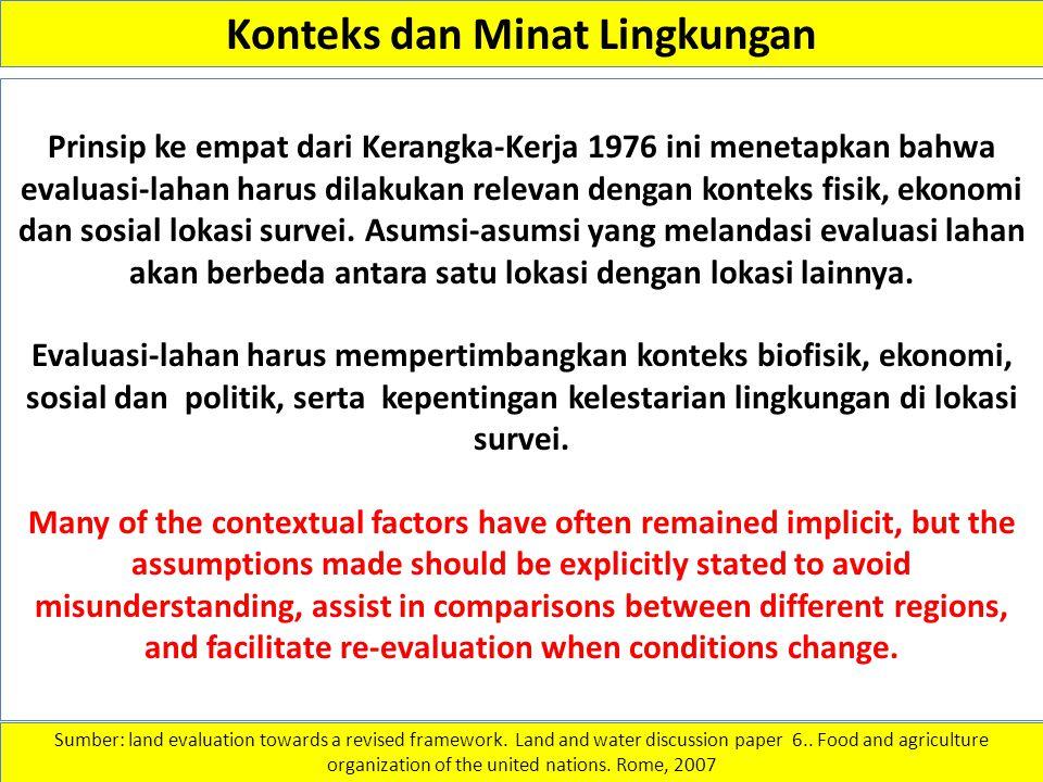Konteks dan Minat Lingkungan Prinsip ke empat dari Kerangka-Kerja 1976 ini menetapkan bahwa evaluasi-lahan harus dilakukan relevan dengan konteks fisi