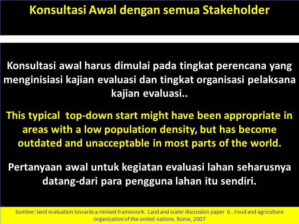 Konsultasi Awal dengan semua Stakeholder Konsultasi awal harus dimulai pada tingkat perencana yang menginisiasi kajian evaluasi dan tingkat organisasi