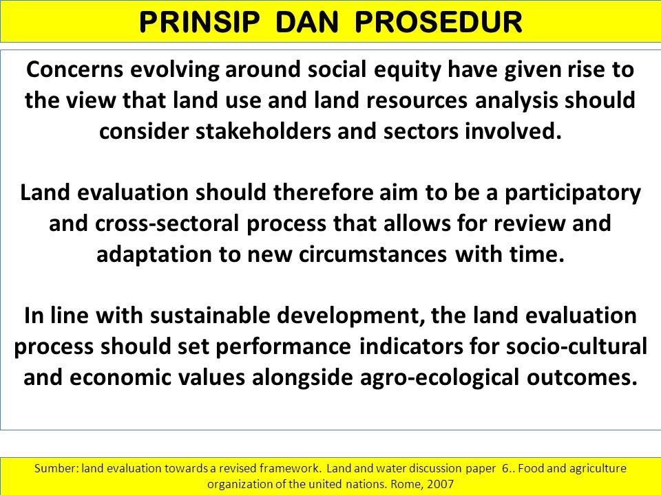 Analisis Sosial-Ekonomi: Analisis EKonomi Although the fourth principle of the 1976 Framework did emphasize the importance of economic land evaluation, there are hardly any published economic land evaluations.