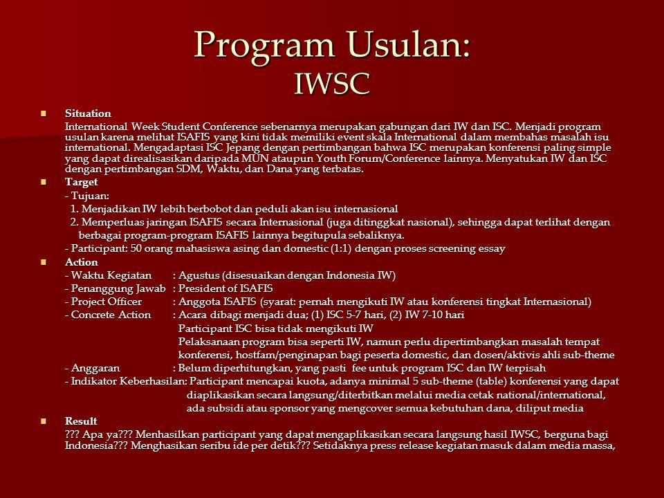 Program Usulan: IWSC Situation Situation International Week Student Conference sebenarnya merupakan gabungan dari IW dan ISC. Menjadi program usulan k