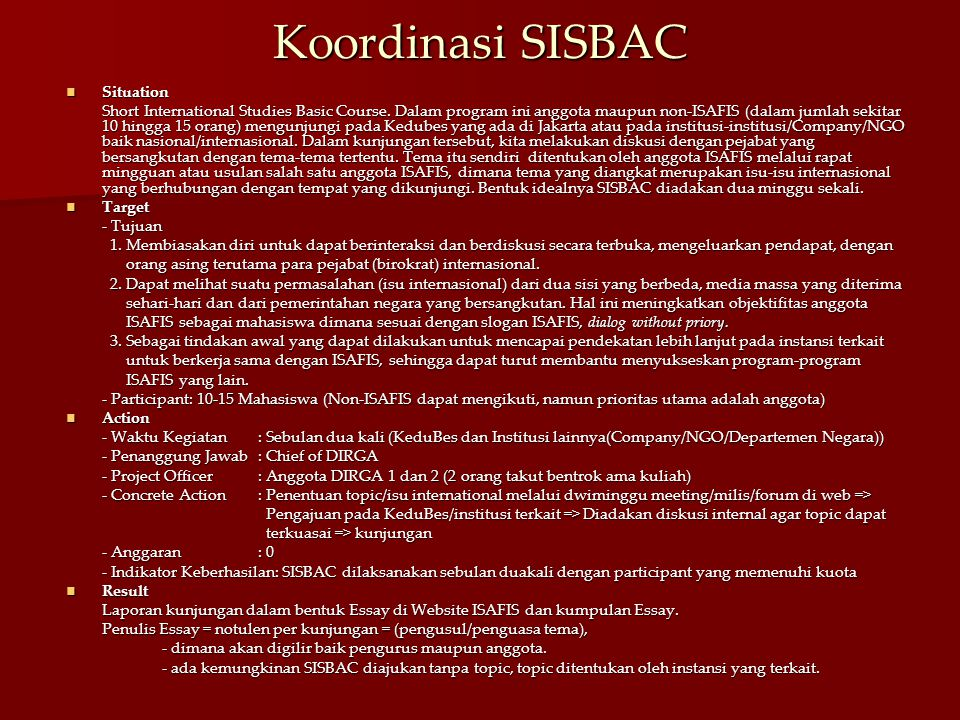Koordinasi SISBAC Situation Situation Short International Studies Basic Course. Dalam program ini anggota maupun non-ISAFIS (dalam jumlah sekitar 10 h