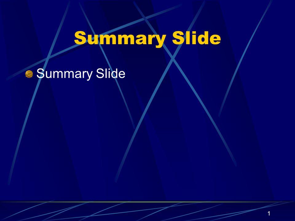 1 Summary Slide