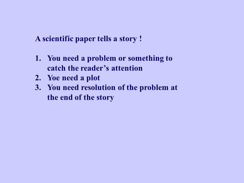 A scientific paper tells a story .