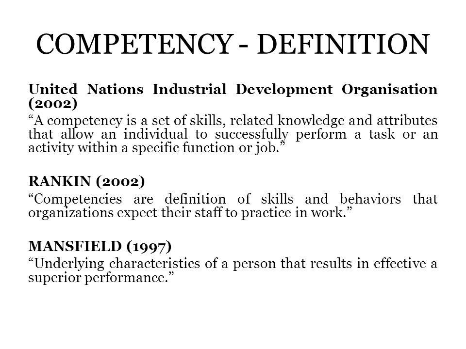 Adalah suatu proses identifikasi tentang kompetensi yang dibutuhkan agar dapat melaksanakan pekerjaan secara baik.