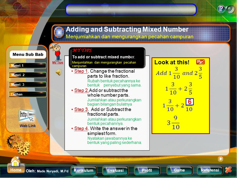 KurikulumEvaluasiProfil Referensi Oleh: Made Nuryadi, M.Pd ? Home Game Exercise Latihan Problem Express of each fraction to mixed number form! Nyataka