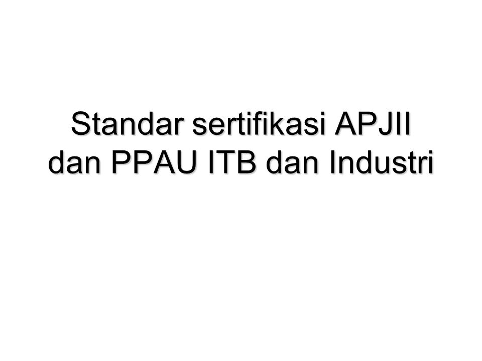 PPAUME = Pusat Penelitian Antar Universitas Bidang Mikroelektronika APJII = Asosiasi Penyelenggara Jasa Internet IndonesiaPPAUME = Pusat Penelitian Antar Universitas Bidang Mikroelektronika APJII = Asosiasi Penyelenggara Jasa Internet Indonesia ReferensiReferensi Australian National Training Authority (ANTA), Information Technology Training Package ICA99 , 1999Australian National Training Authority (ANTA), Information Technology Training Package ICA99 , 1999 De Anza College 2000 catalog / schedule.