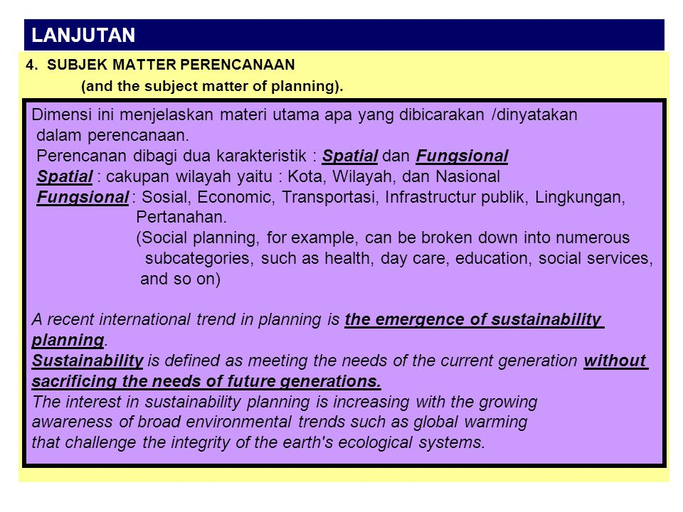 LANJUTAN 4. SUBJEK MATTER PERENCANAAN (and the subject matter of planning).