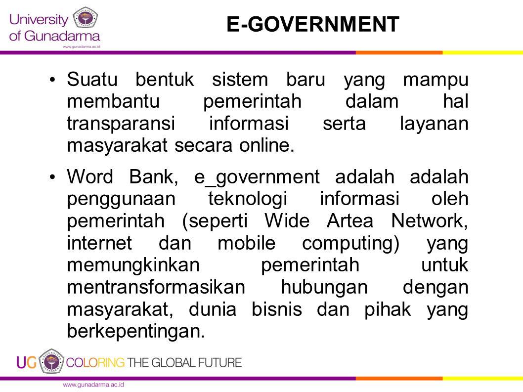Suatu bentuk sistem baru yang mampu membantu pemerintah dalam hal transparansi informasi serta layanan masyarakat secara online. Word Bank, e_governme