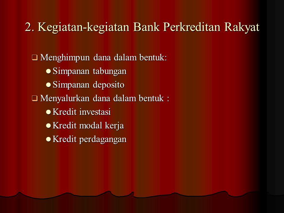 Memberikan jasa-jasa bank lainnya ( Service ): 7. Dalam pasar modal 8. Bank Card 6. Bank Notes (Valas) 7. Bank Garansi 8. Bank Draft 9. Letter of Cred