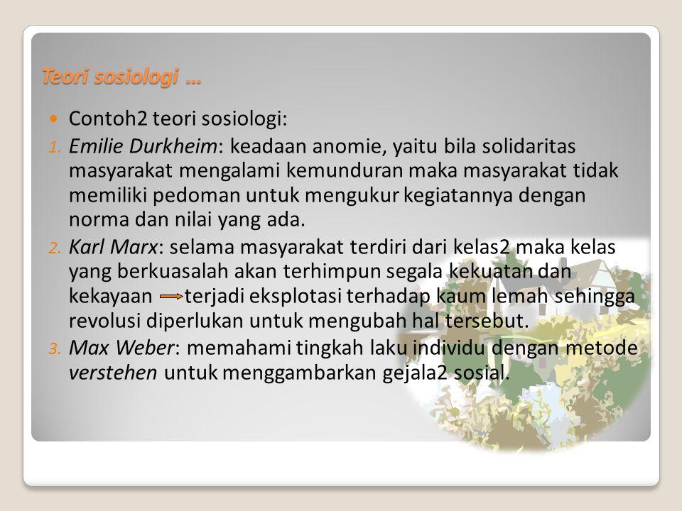 Teori sosiologi … Contoh2 teori sosiologi: 1.