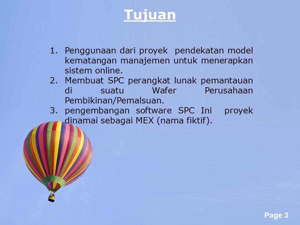 Page 3 Tujuan 1.Penggunaan dari proyek pendekatan model kematangan manajemen untuk menerapkan sistem online. 2.Membuat SPC perangkat lunak pemantauan