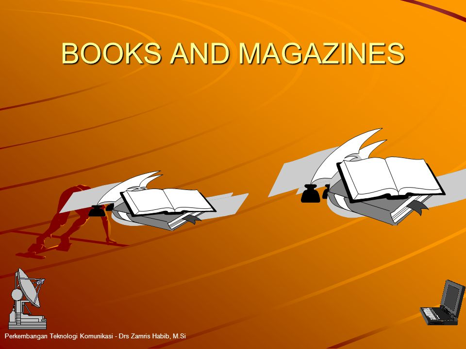 BOOKS AND MAGAZINES Perkembangan Teknologi Komunikasi - Drs Zamris Habib, M.Si