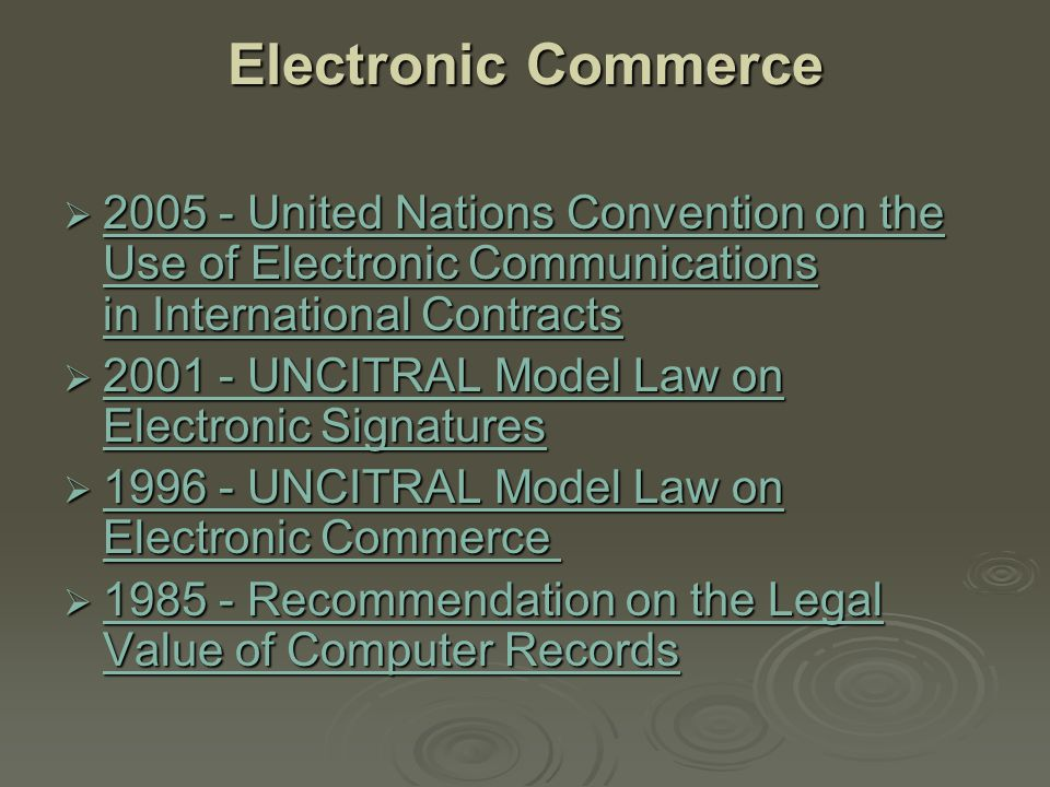 Electronic Commerce  2005 - United Nations Convention on the Use of Electronic Communications in International Contracts 2005 - United Nations Conven