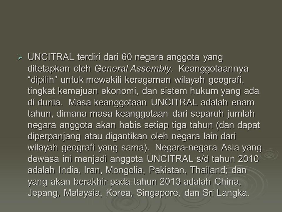 """ UNCITRAL terdiri dari 60 negara anggota yang ditetapkan oleh General Assembly. Keanggotaannya """"dipilih"""" untuk mewakili keragaman wilayah geografi, t"""