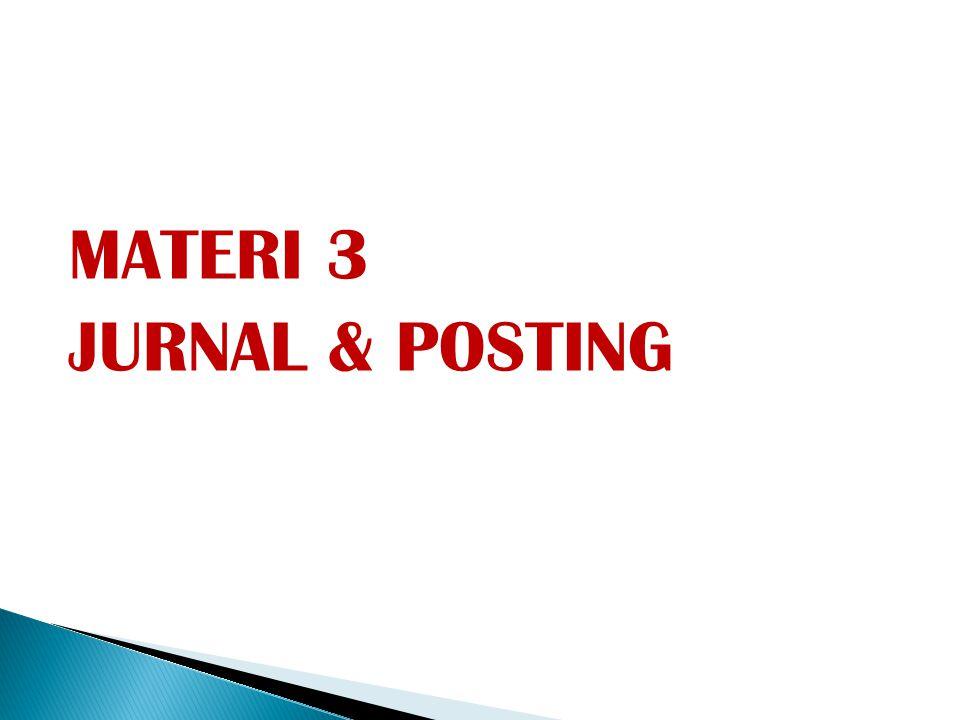 MATERI 3 JURNAL & POSTING