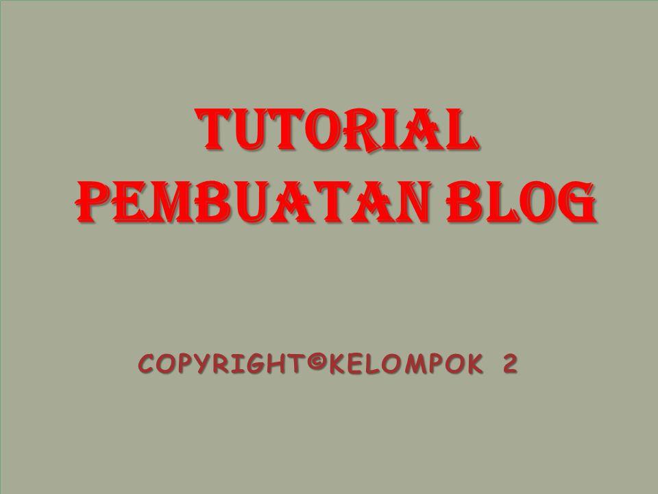 COPYRIGHT©KELOMPOK 2 Tutorial Pembuatan Blog