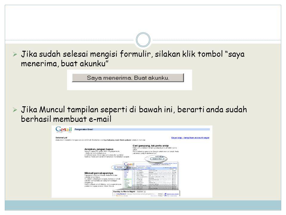  Jika sudah selesai mengisi formulir, silakan klik tombol saya menerima, buat akunku  Jika Muncul tampilan seperti di bawah ini, berarti anda sudah berhasil membuat e-mail
