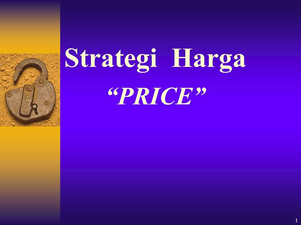 2 Harga adalah sejumlah uang sebagai alat tukar untuk memperoleh produk atau jasa.