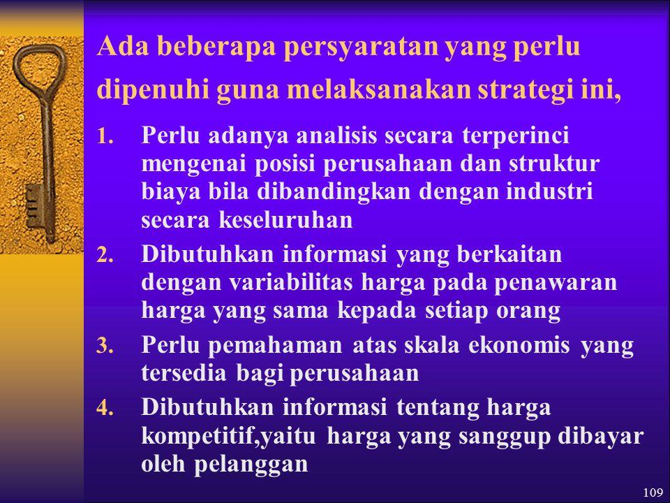 109 Ada beberapa persyaratan yang perlu dipenuhi guna melaksanakan strategi ini, 1.
