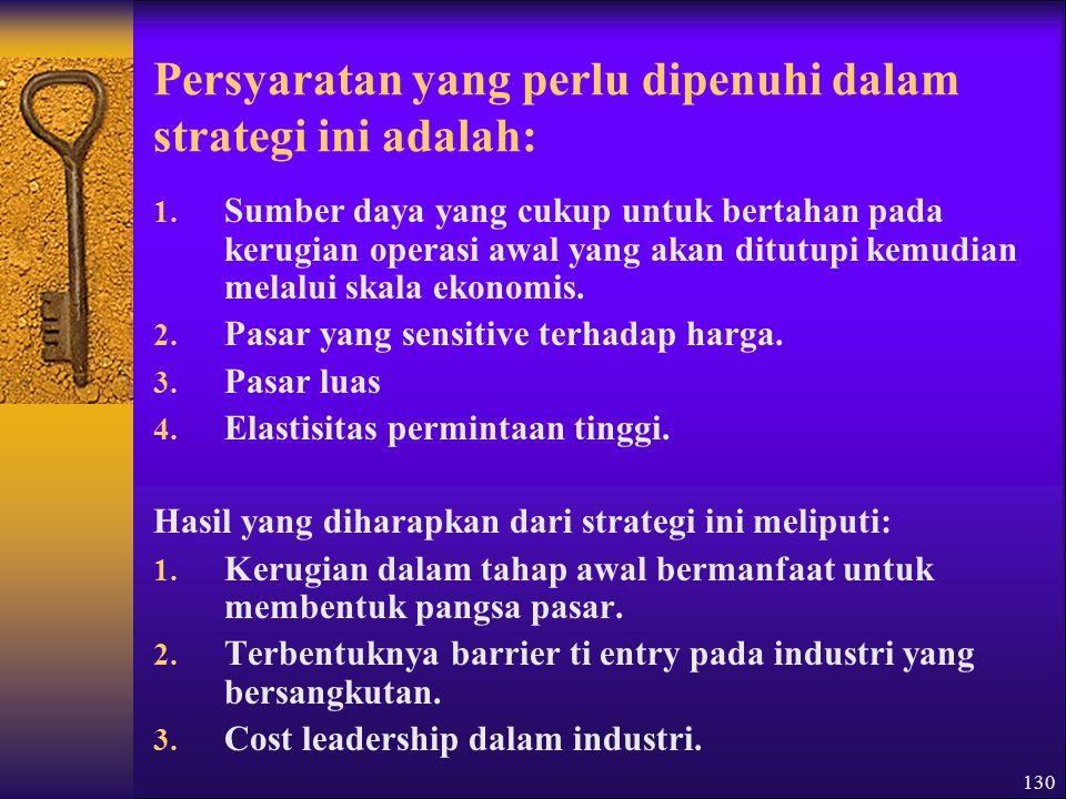 130 Persyaratan yang perlu dipenuhi dalam strategi ini adalah: 1.