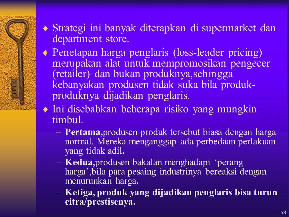 58  Strategi ini banyak diterapkan di supermarket dan department store.