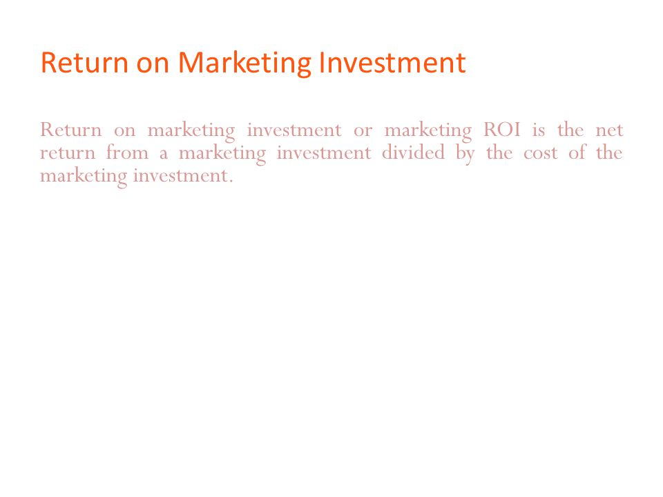 Return on Marketing Investment Return on marketing investment or marketing ROI is the net return from a marketing investment divided by the cost of th
