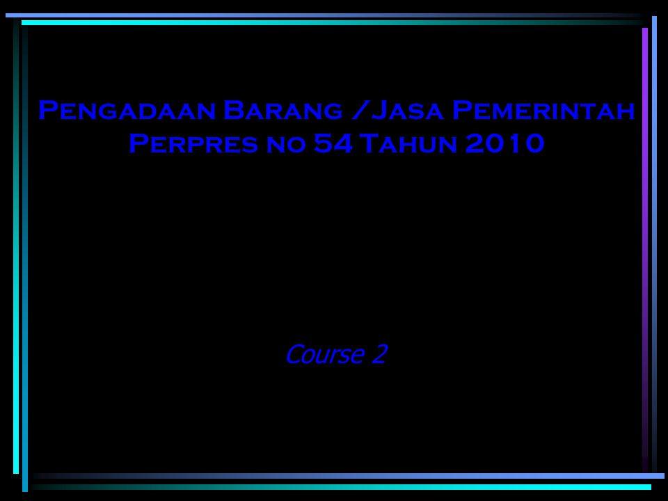 Pengadaan Barang /Jasa Pemerintah Perpres no 54 Tahun 2010 Course 2