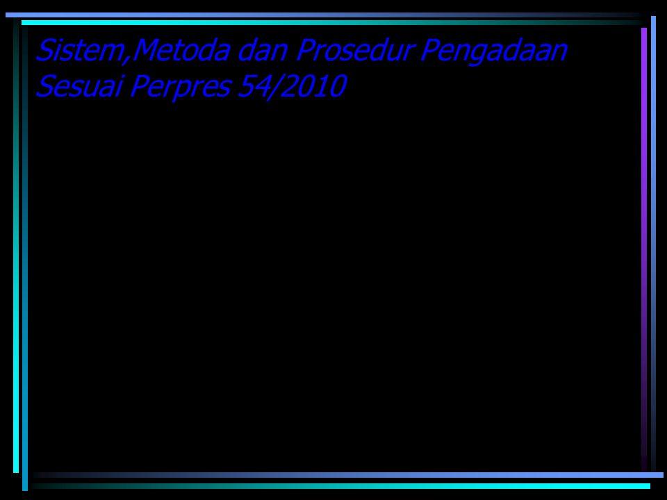 Sistem,Metoda dan Prosedur Pengadaan Sesuai Perpres 54/2010