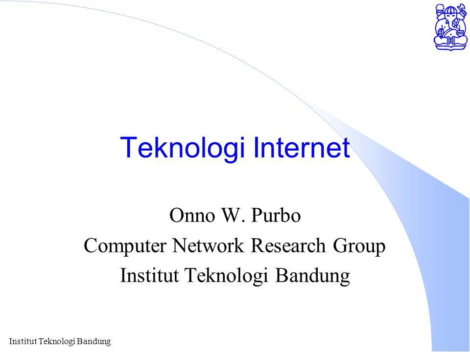Institut Teknologi Bandung Teknologi Internet Onno W.