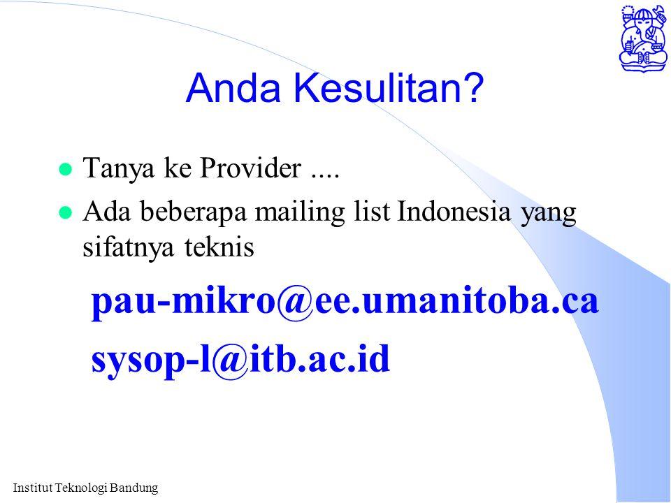 Institut Teknologi Bandung Anda Kesulitan. l Tanya ke Provider....