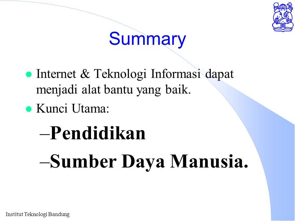 Institut Teknologi Bandung Summary l Internet & Teknologi Informasi dapat menjadi alat bantu yang baik.